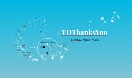 #TDThanksYou