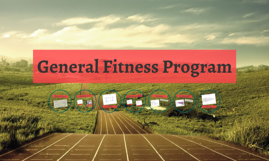 General Fitness Program