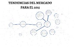 TENDENCIAS DEL MERCADO PARA EL 2015