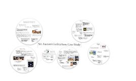 Copy of Six Ancient Civilizations Case Study