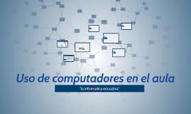 Copy of Uso de computadores en el aula