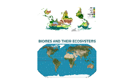 BIOMES AND THEIR ECOSYSTEMS