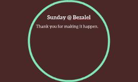 Sunday @ Bezalel