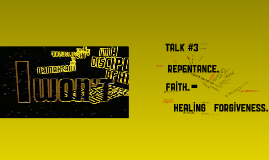 CFCY Talk 3: Repentance, Faith, Healing and Forgiveness