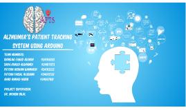 Alzheimer's patient tracking system using Arduino Presentation