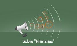 """Sobre """"Primarias"""""""