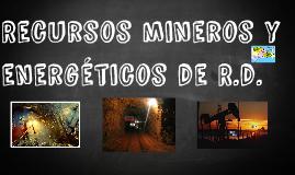 Recursos mineros y energeticos de R.d.