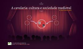 A cavalaria: cultura e sociedade medieval