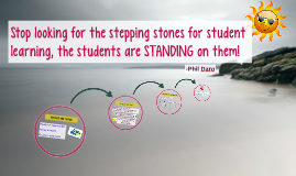 Stop looking for the stepping stones for student
