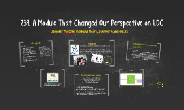 A Module That Changed Our Perspective on LDC