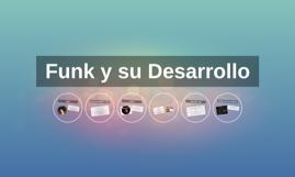 Funk y su Desarrollo