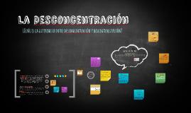 La Desconcentración
