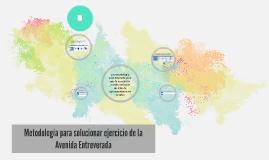 Copy of Metodología para solucionar ejercicio de la Avenida Entrever