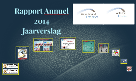 Voorstelling Jaarverslag - Rapport Annuel 2014