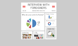 INTERVIEW WITH FOREIGNERS