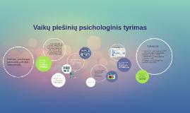 Copy of Vaikų piešinių psichologinis tyrimas