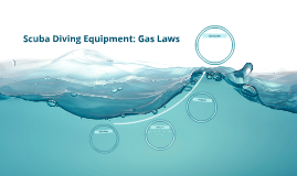 Scuba Diving Equipment: Gas Laws