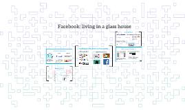 Facebook: a glass house