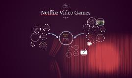Netflix: Video Games