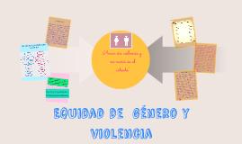 Copy of Equidad de  género y violencia