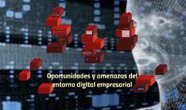 Oportunidades y amenazas del entorno digital empresarial