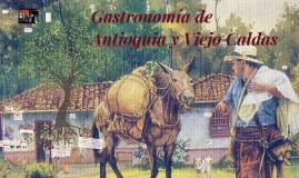 Copy of Gastronomía de Antioquia y Viejo Caldas