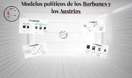 Modelos políticos de los Borbones y los Austrias