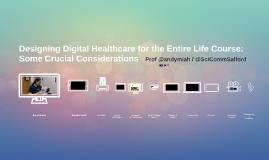 Designing Digital Healthcare for the Entire Life Course