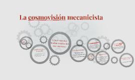 La cosmovisión mecanicista