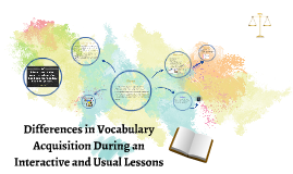 Differences in Vocabulary Acquisition During an Interactive