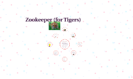 Zookeeper (for Tigers)