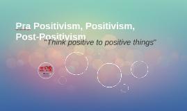 Positivism vs Post-Positivism
