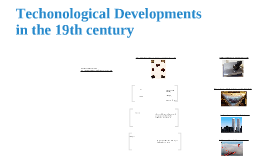 Techonological Developments in the 19th century