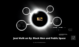 Just Walk on By: Black Men and Public Space by JEHDEIAH ...