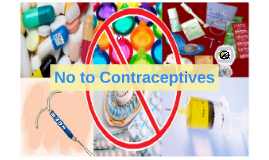 No to Contraceptives