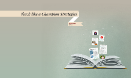 Teach like a Champion Strategies