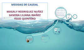 MEDIDAS DE CAUDAL