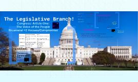 Copy of The Legislative Branch!
