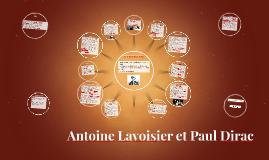 Antoine Lavoisier et Paul Dirac