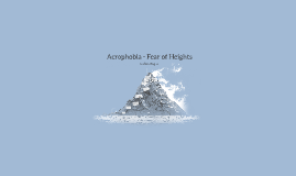 Altophobia - Fear of Heights