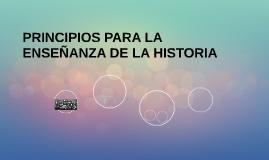PRINCIPIOS PARA LA ENSEÑANZA DE LA HISTORIA