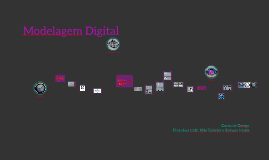 Modelagem Digital - Tridimensional