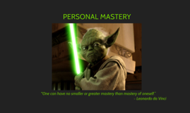 EDDT 641 Leading the Learning Organization - Personal Mastery