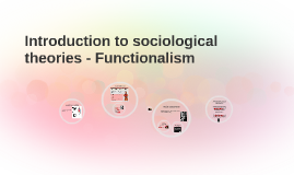 Introduction to sociological theories - Functionalism