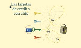 Las tarjetas de crédito con chip
