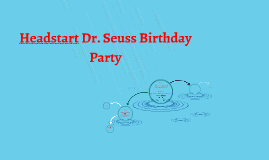 Headstart Dr. Seuss Birthday Party