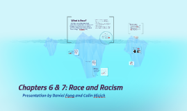 Ch. 6 and 7: Race and Racism