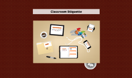 Copy of Copy of Classroom Etiquette