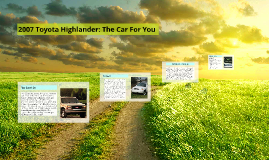 Copy of 2007 Toyota Highlander: The Car For You