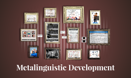 Metalinguistic Development